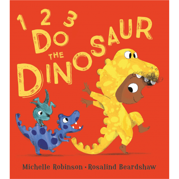 1 2 3 Do the Dinosaur By Micelle Robinson