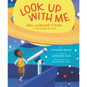 LOOK UP WITH ME: Neil deGrasse Tyson: A Life Among the Stars (Hardcover)