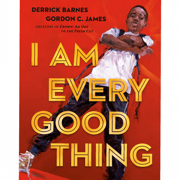 I Am Every Good Thing Hardcover